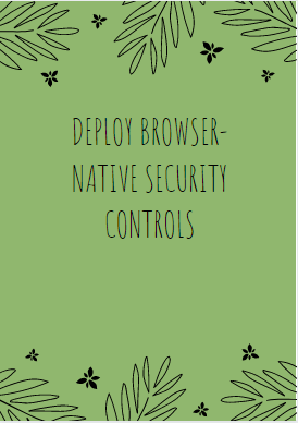 deploy browser-native security controls to protect a website