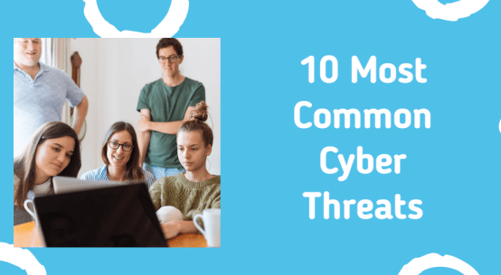 10 Most Common Cyber Threats