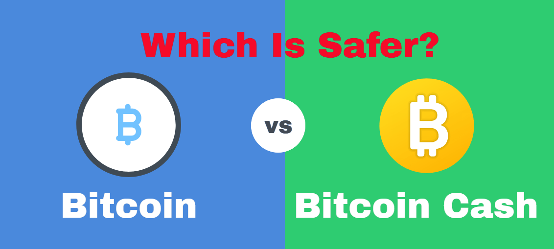Difference Between Bitcoin And Bitcoin Cash - Which Is Safer?