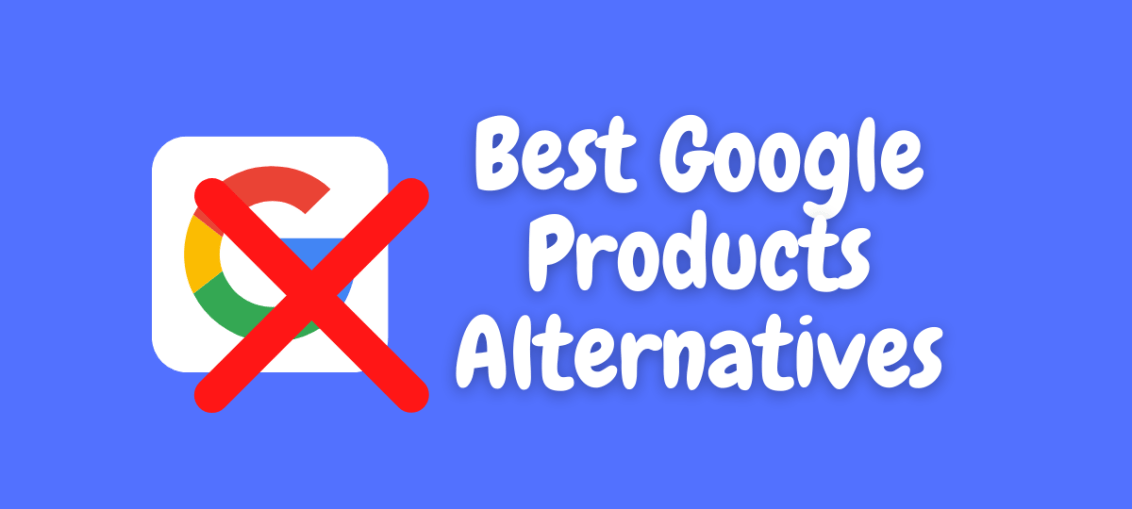 Best Google Products Alternatives
