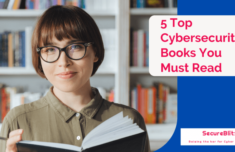 5 Top Cybersecurity Books You Must Read
