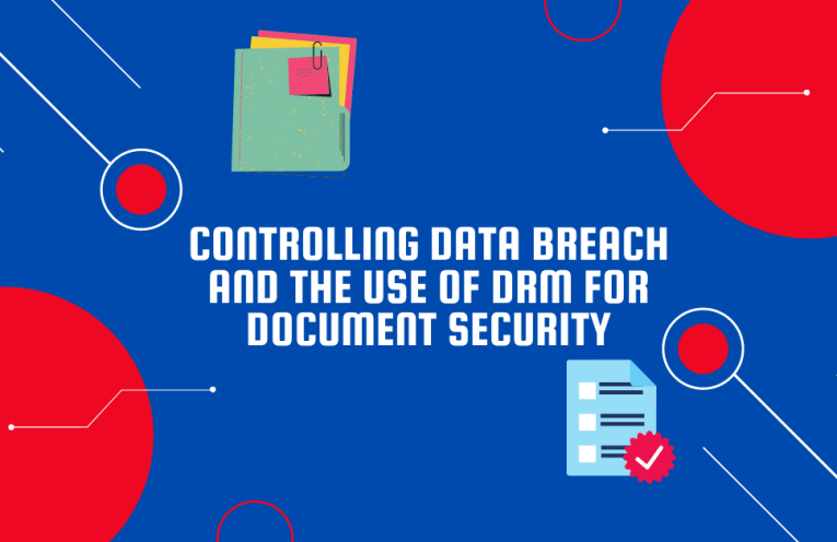 Controlling Data Breach And The Use Of DRM For Document Security