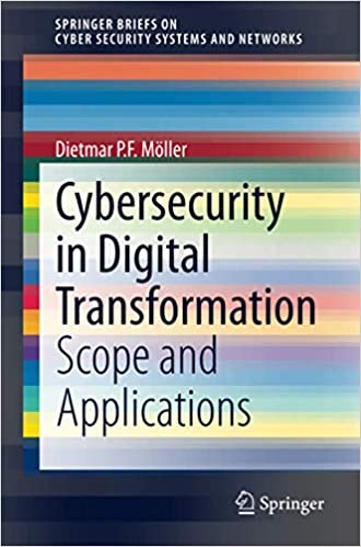 Cybersecurity in Digital Transformation by Prof. Dietmar P.F. Moller