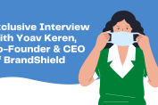 Exclusive Interview With Yoav Keren, Co-Founder & CEO Of BrandShield