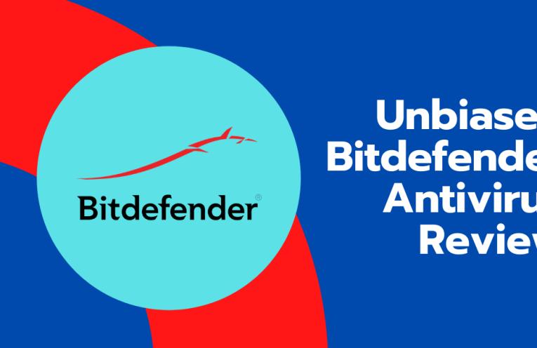 Unbiased Bitdefender Antivirus Review