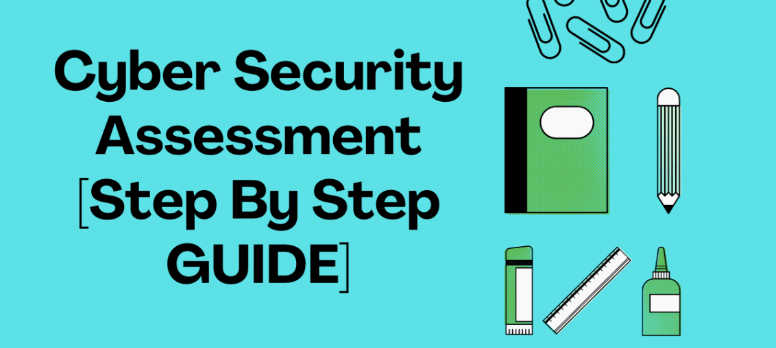 Cyber Security Assessment [Step By Step GUIDE]
