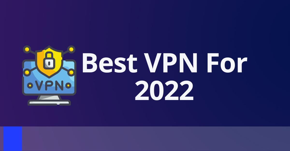 Greatest VPN For 2022 thumbnail