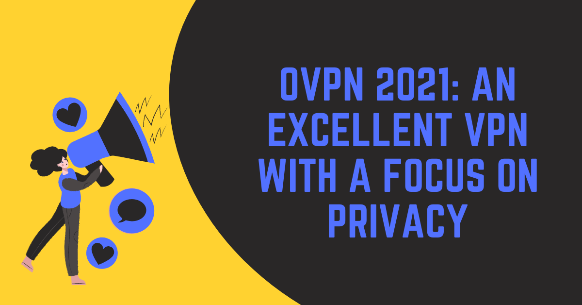 OVPN 2021: An Glorious VPN With A Focus On Privateness thumbnail