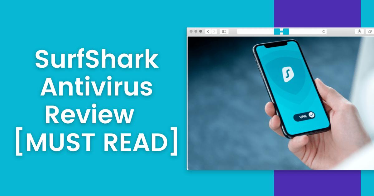 SurfShark Antivirus Evaluation 2021 [MUST READ] thumbnail