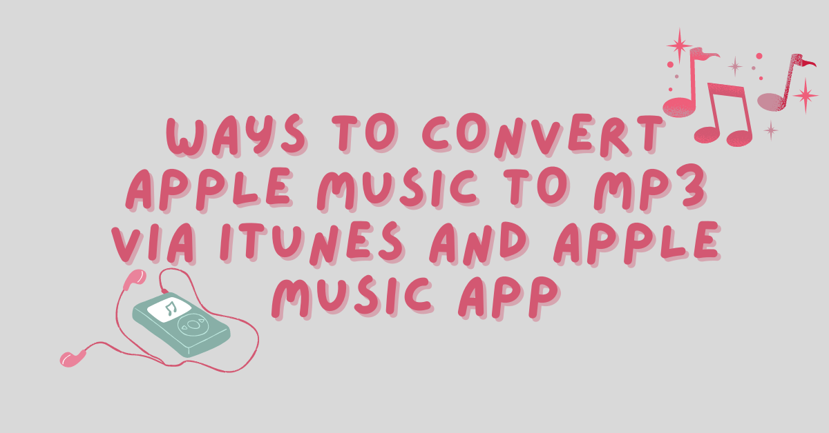 Methods To Convert Apple Music To MP3 Through iTunes And Apple Music App thumbnail