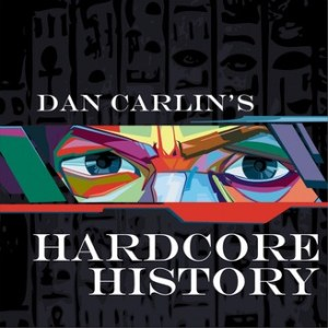 Image result for hardcore history podcast