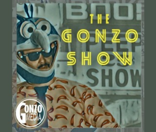 The Gonzo Podcast Show Episode