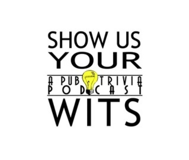 Show Us Your Wits Show Us Your Wits  Listen Via Stitcher Radio On Demand