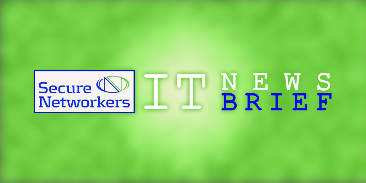 Secure Networkers IT News Brief January 2021