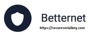 Betternet 5.3.0 Crack With Licence Key 2020