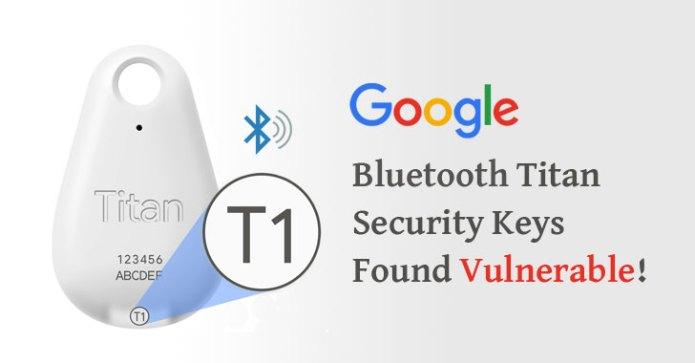 Lỗ hổng Bluetooth được tìm thấy trong Khóa bảo mật Titan của Google – Khách hàng được thay thế miễn phí