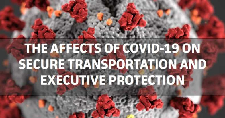 EPST Magazine - May Issue COVID 19 effects on secure transportation and executive protection