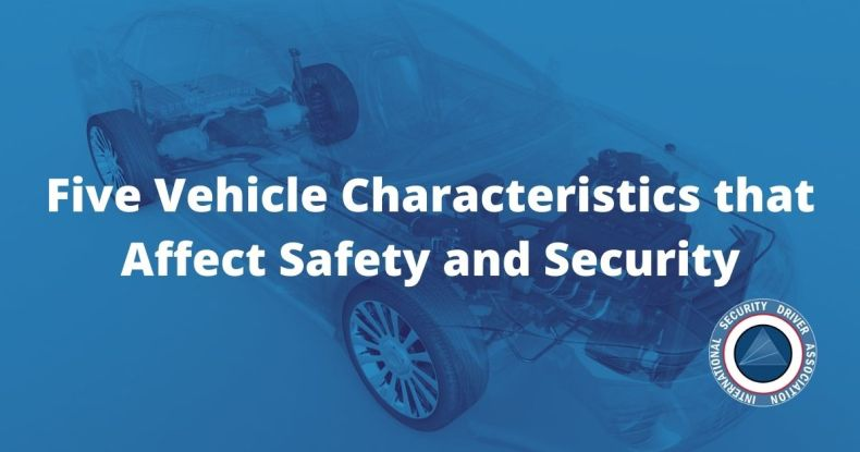 Five Vehicle Characteristics that Affect Safety and Security