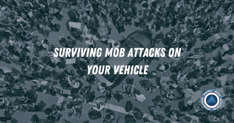 Surviving Mob Attacks on Your Vehicle