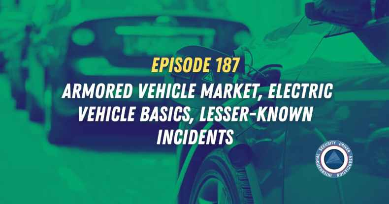 Episode 187 - Armored Vehicle Market, Electric Vehicle Basics, Lesser-Known Incidents