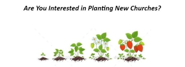 Are You Interested in Planting New Churches?