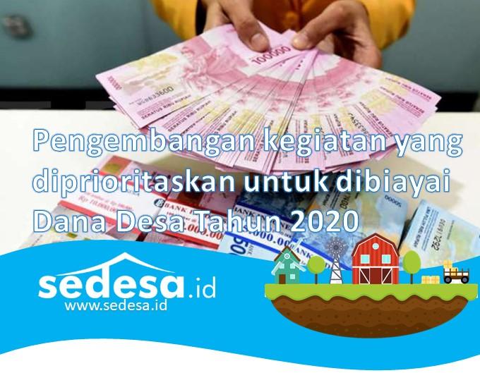 Pengembangan kegiatan yang menjadi prioritaas Dana Desa Tahun 2020