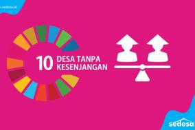 SDGs Nomor 10 Desa Tanpa Kesenjangan
