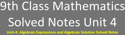 Download 9th Class Math Solved Notes Unit 4