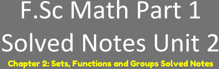 Download FSc First Year Math Solved Notes Unit 2