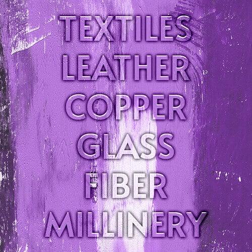 Textiles, Leather, Copper, Glass, Fiber, Millinery