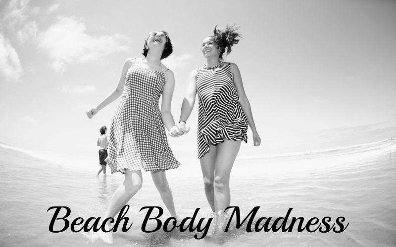 Beach Body Madness | Sedruola Maruska