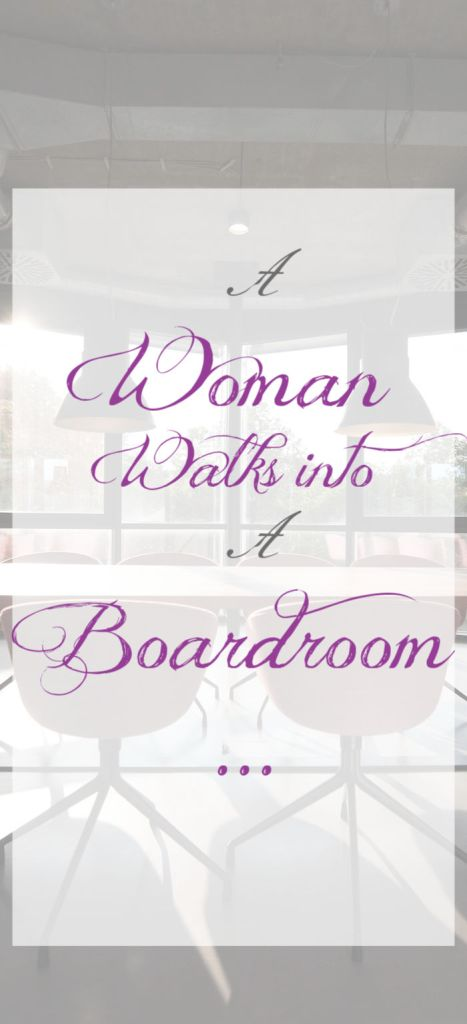 A Woman Walks Into a Boardroom | Sedruola Maruska