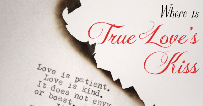 Where Is True Love's Kiss? | Sedruola Maruska