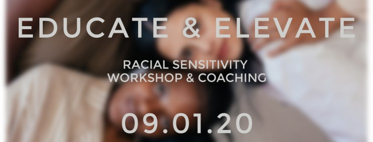 Educate & Elevate: Racial Sensitivity Workshop and Coaching | Sedruola Maruska