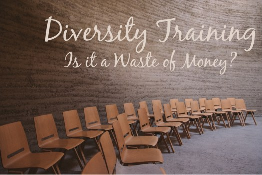 Diversity Training, Is It A Waste of Money | Sedruola Maruska
