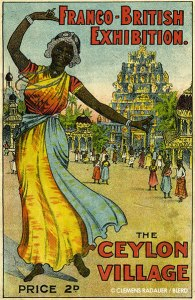 1908: Poster for the Franco-British Exhibition on The Ceylon Village