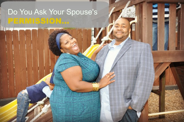 DO You Ask Your Spouse's Permission