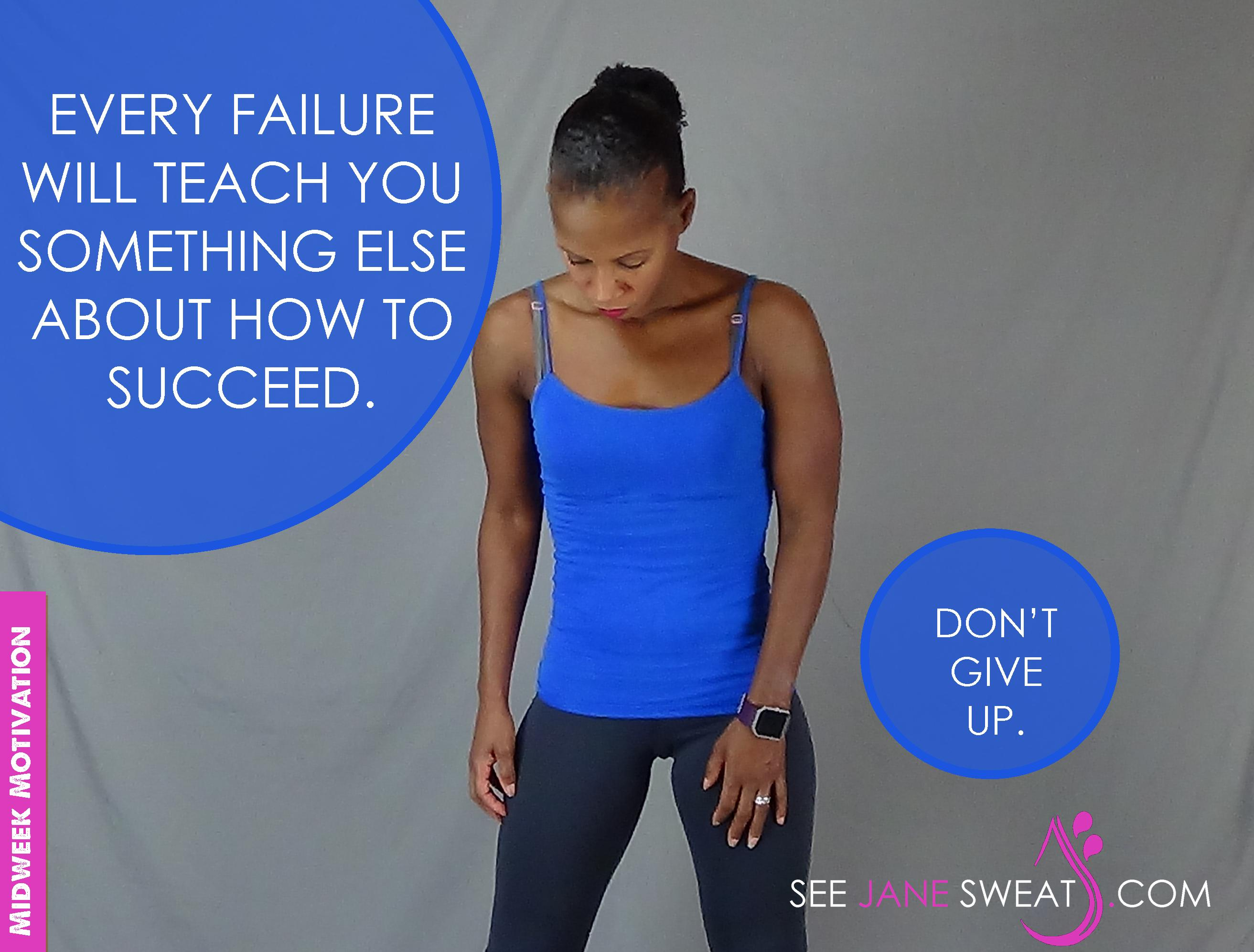 Midweek Motivation - Every Failure Will...