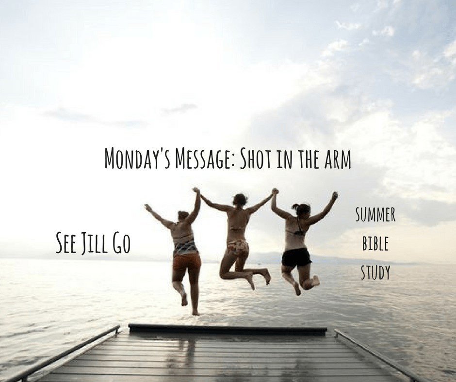 Monday's Message: A Shot in the Arm