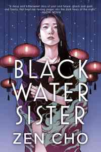 This is the cover image for the book Black Water Sister by Zen Cho.