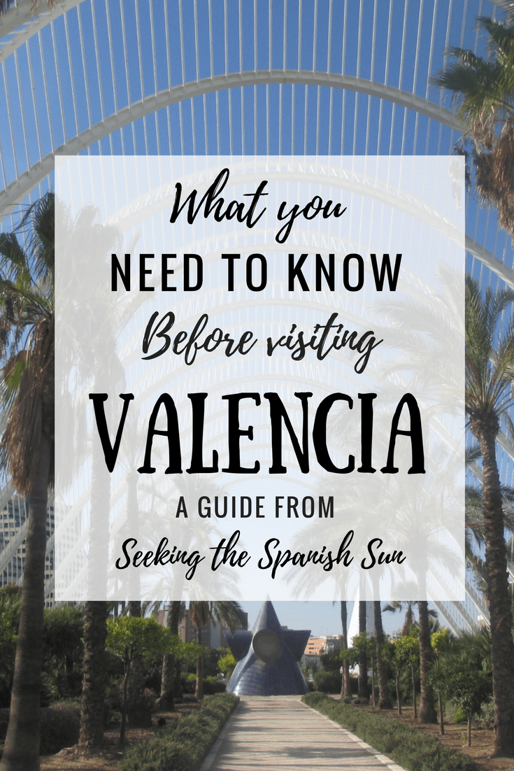 What you need to know before visiting Valencia