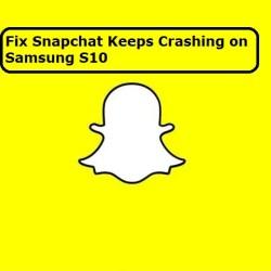 How to fix Snapchat keeps crashing on Samsung Galaxy S10