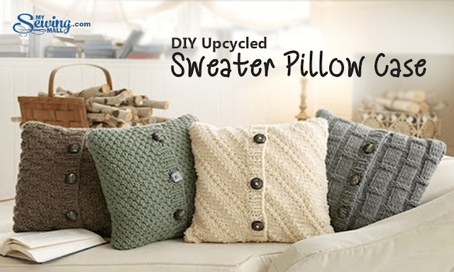 DIY Upcycled Sweater Pillow Case from My Sewing Mall