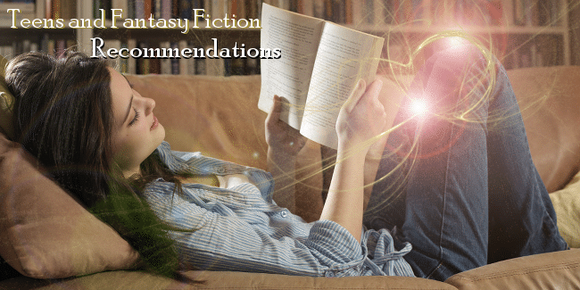 Teens and Fantasy Fiction Recommendations