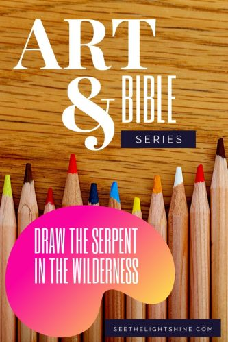 Art and Bible Series. Draw the Serpent in the Wilderness. See the Light
