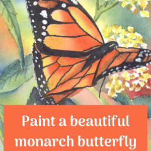 Monarch Butterfly painted in watercolor with text overlay. Paint a beautiful monarch butterfly in watercolor. See the Light.