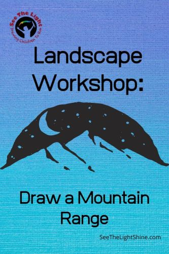 Blue background with mountain range at night. text overlay; Landscape Workshop: Draw a Mountain Range. See the Light