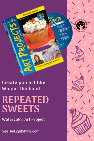 Purple background with confetti edge and cupcakes. Text overlay: Create pop art like Wayne Thiebaud Repeated Sweets Watercolor Art Project. See the Light Shine