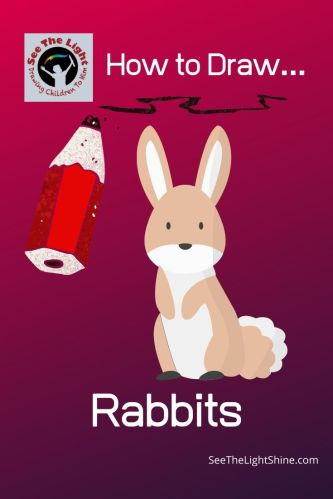 Fuschia background with cartoonish images of a rabbit and a pencil. Text overlay: How to Draw Rabbits. See the Light Shine