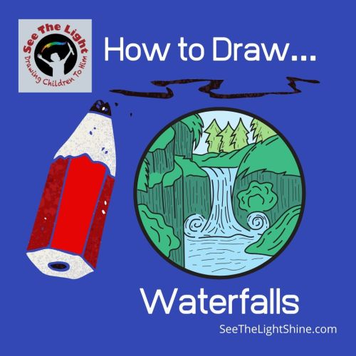 Blue background with cartoonish waterfall and pencil. How to Draw Waterfalls. SeetheLightShine.com